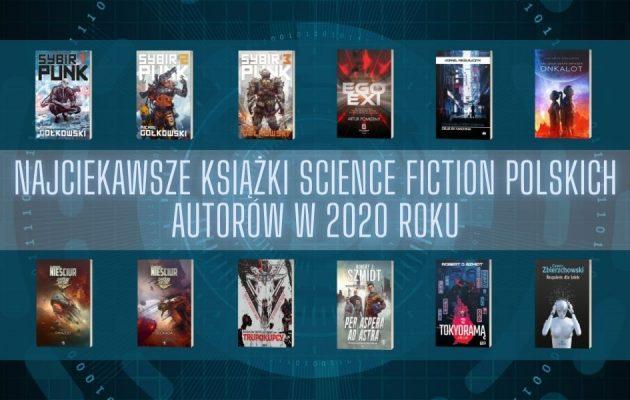 Najciekawsze książki science fiction polskich autorów w 2020 roku książki science fiction polskich autorów