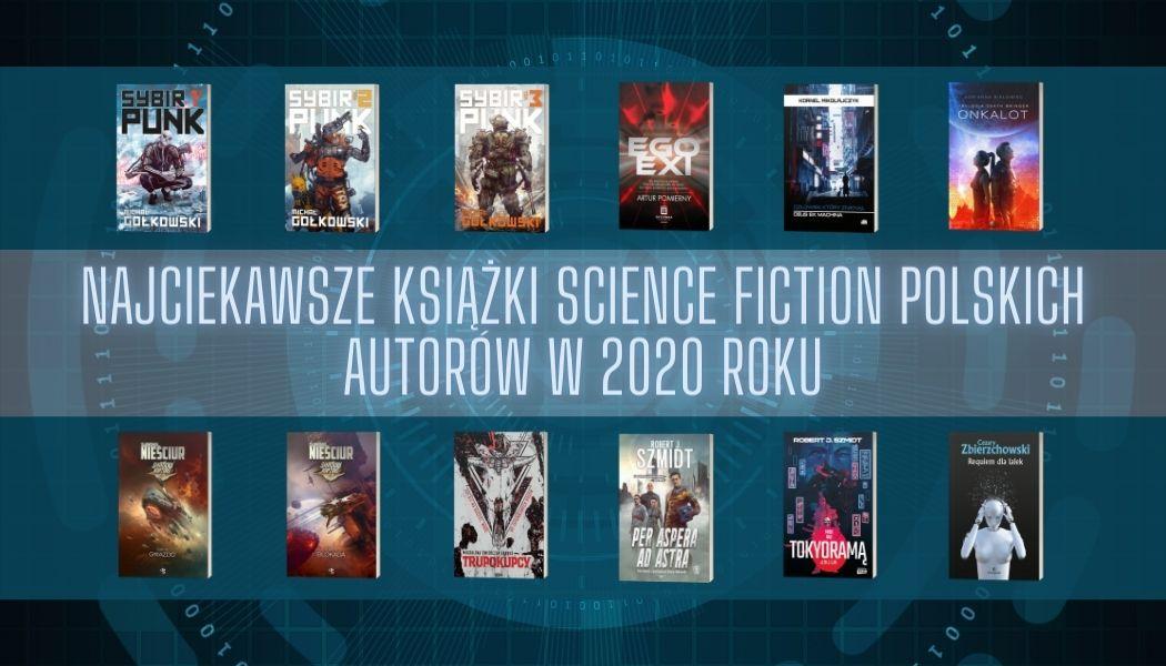 Najciekawsze książki science fiction polskich autorów w 2020 roku
