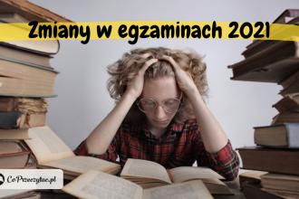 Matura i egzamin ósmoklasisty 2021 – zmiany