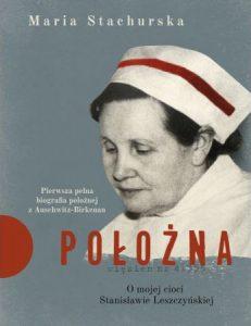 Położna. O mojej cioci Stanisławie Leszczyńskiej - kup na TaniaKsiazka.pl