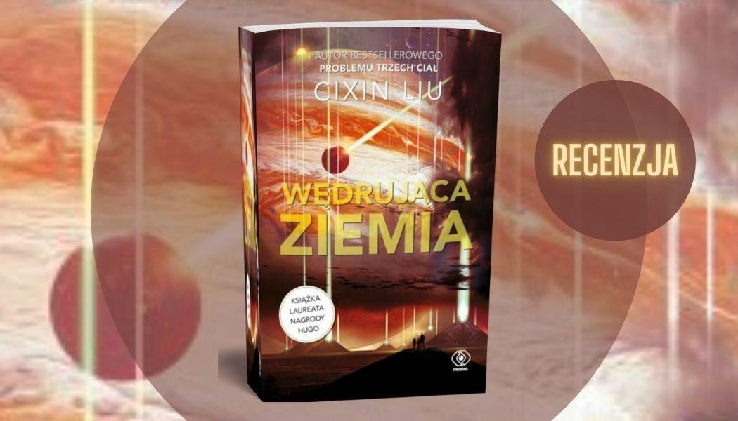 Wędrująca Ziemia Sprawdź na TaniaKsiazka.pl >>
