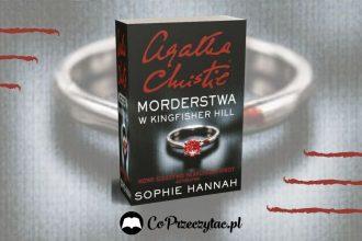 Morderstwa w Kingfisher Hill Sophie Hannah - recenzja książki Morderstwa w Kingfisher Hill