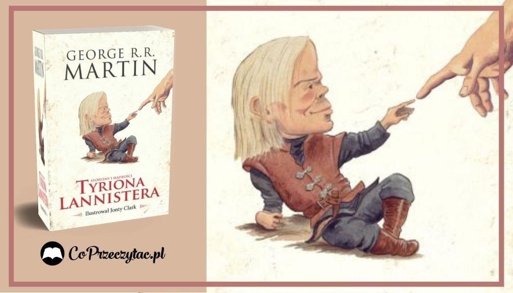 Aforyzmy i mądrości Tyriona Lannistera Sprawdź na TaniaKsiazka.pl >>