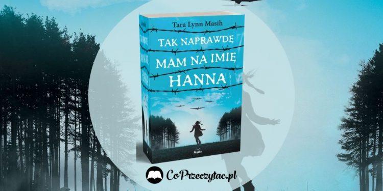 Tak naprawdę mam na imię Hanna - zapowiedź książki Tak naprawdę mam na imię Hanna