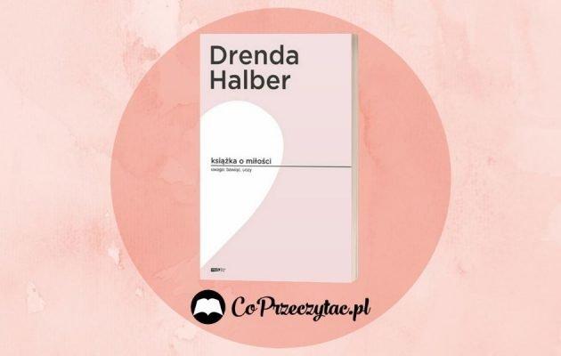 Książka o miłości - osobista rozmowa Halber i Drendy Książka o miłości