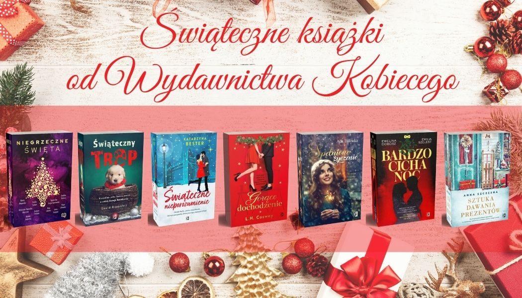 Świąteczne książki od Wydawnictwa Kobiecego