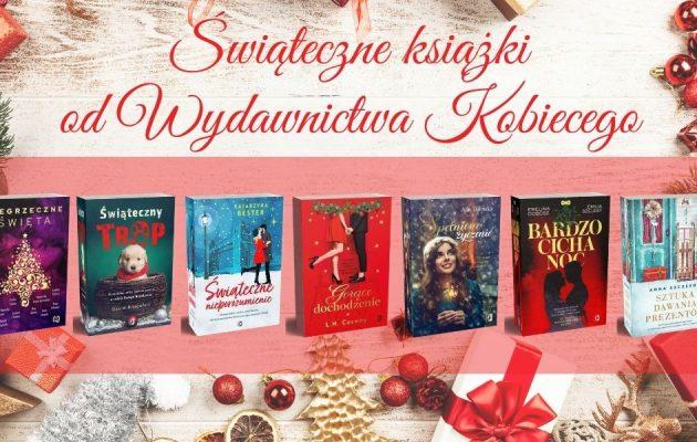 Świąteczne książki od Wydawnictwa Kobiecego Świąteczne książki