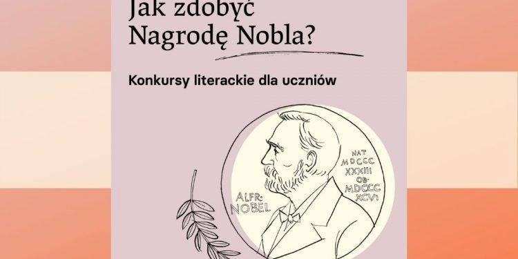 Jak zdobyć nagrodę Nobla? - konkurs literacki fundacji Tokarczuk Jak zdobyć nagrodę Nobla?