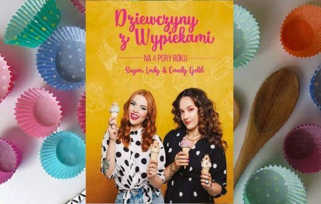 Dziewczyny z wypiekami na 4 pory roku znajdź na taniaksiazka.pl