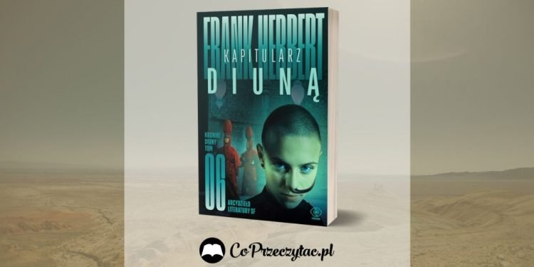 Kapitularz Diuną – ostatni tom kultowej serii w nowym wydaniu
