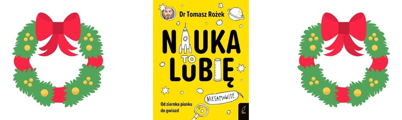 Nauka. To lubię Sprawdź na TaniaKsiazka.pl >>