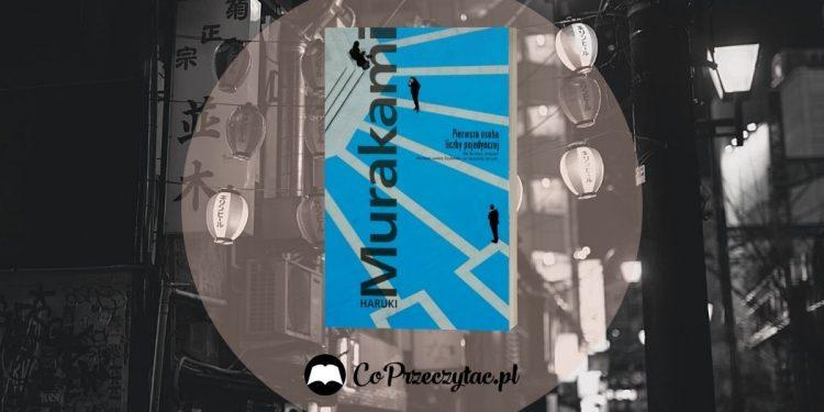Pierwsza osoba liczby pojedynczej Murakamiego. Recenzja
