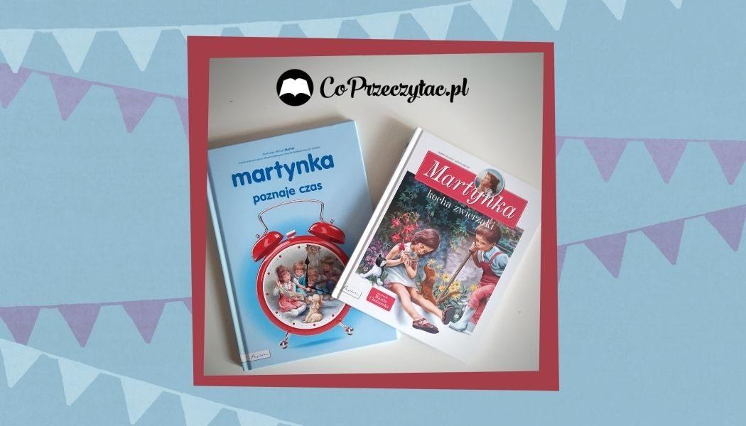 Seria Martynka - coś dla młodszych czytelników