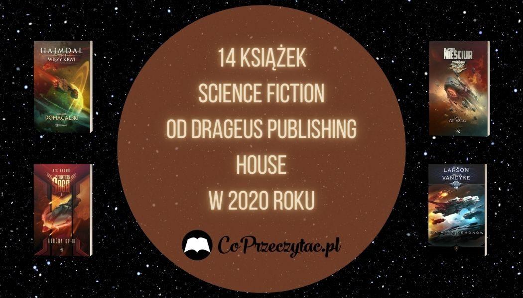 14 książek science fiction od Drageus Publishing House w 2020 roku Sprawdź na TaniaKsiazka.pl >>