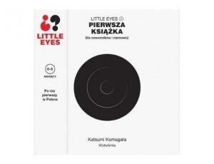 Katsumi Komagata Little eyes. Pierwsza książka dla noworodków...