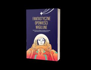 Fantastyczne opowieści wigilijne Sprawdź na TaniaKsiazka.pl >>