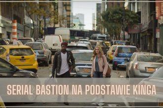 Serial Bastion na podstawie Kinga - nowy zwiastun serial Bastion
