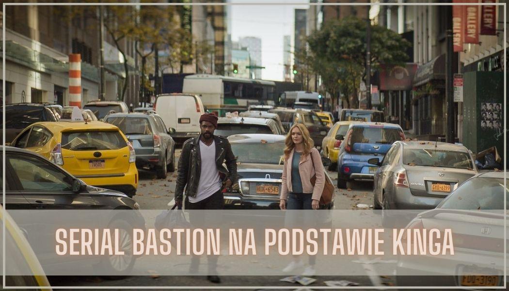 Serial Bastion na podstawie Kinga Zamów książkę na TaniaKsiazka.pl >>