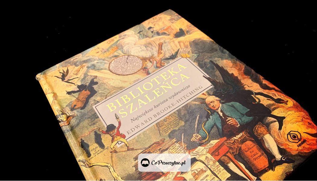 Biblioteka szaleńca - książki szukaj na TaniaKsiazka.pl