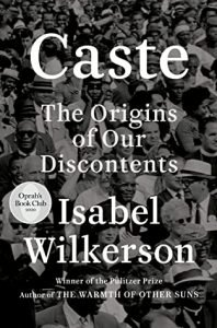 Caste: The Origins of Our Discontents, Isabel Wilkerson