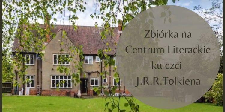 Centrum literackie ku czci Tolkiena? Aktorzy zbierają fundusze Centrum Literackie ku czci Tolkiena
