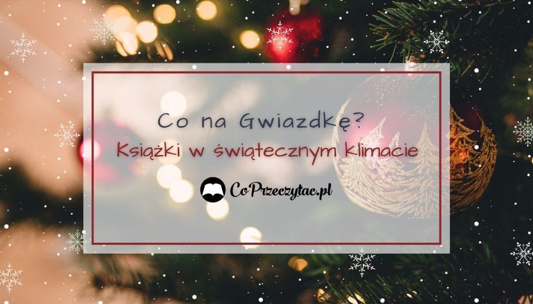 Książki w świątecznym klimacie na gwiazdkę - sprawdź w TaniaKsiazka.pl