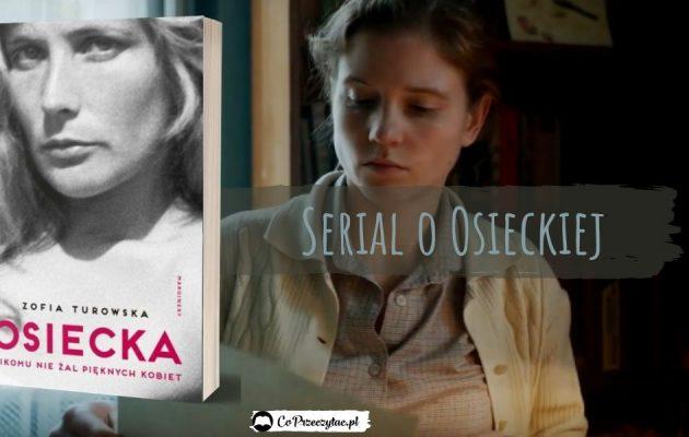 Serial biograficzny o Osieckiej
