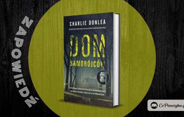 Dom samobójców - zapowiedź nowej książki Charliego Donlea