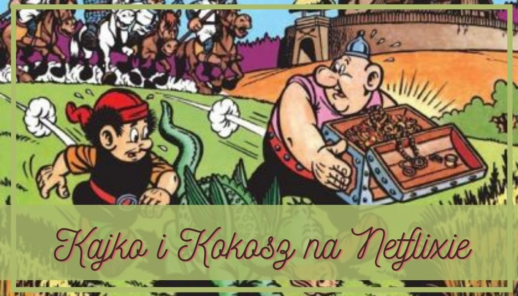 Kajko i Kokosz na Netflixie Sprawdź na TaniaKsiazka.pl >>