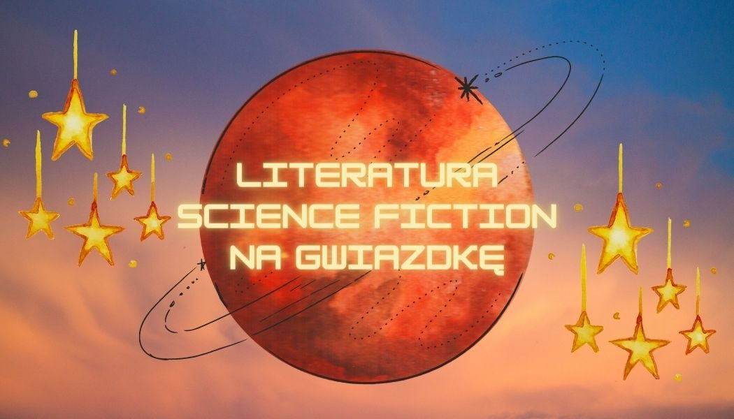 Literatura science fiction na Gwiazdkę - sprawdź w TaniaKsiazka.pl