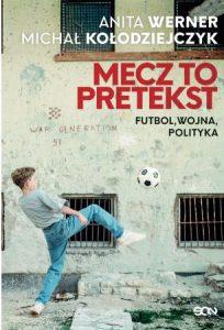 Mecz to pretekst - kup na TaniaKsiazka.pl