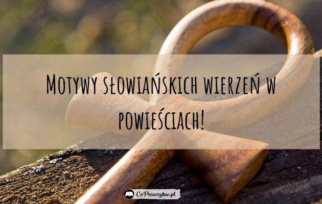 Motywy słowiańskich wierzeń - sprawdź na TaniaKsiazka.pl