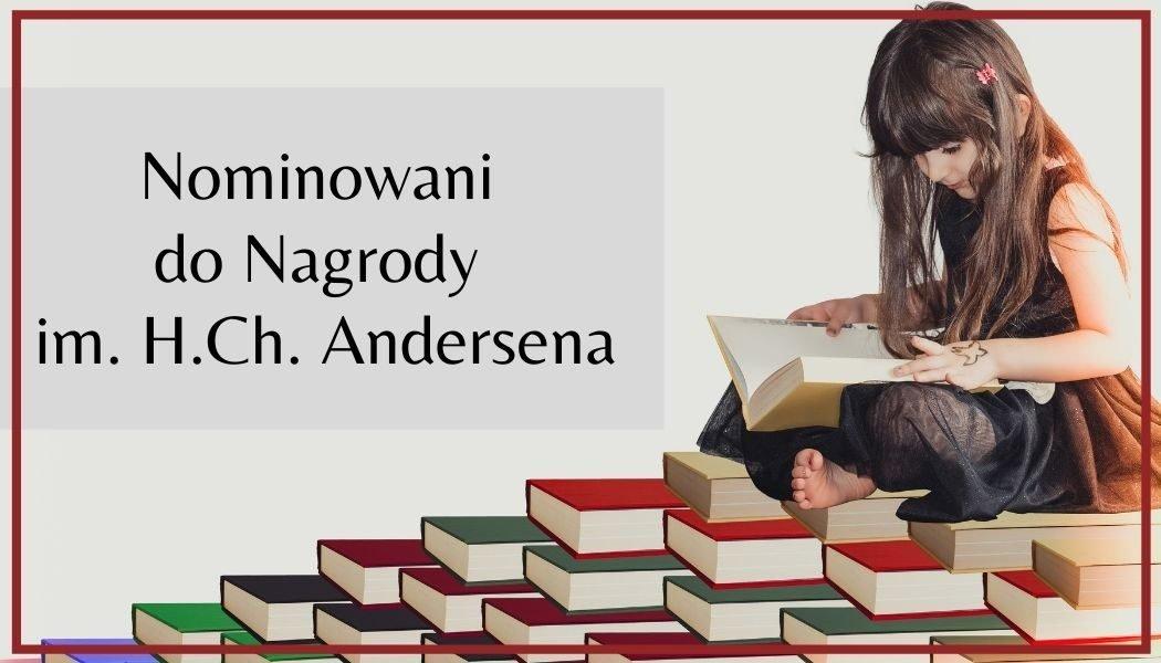 Marcin Szczygielski i Iwona Chmielewska nominowani do Nagrody im. Andersena
