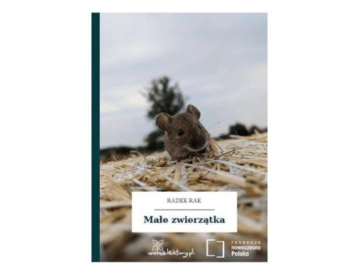 Małe zwierzątka Radka Raka w Wolnych Lekturach