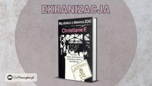 My, dzieci z Dworca ZOO serial na podstawie książki już w 2021!