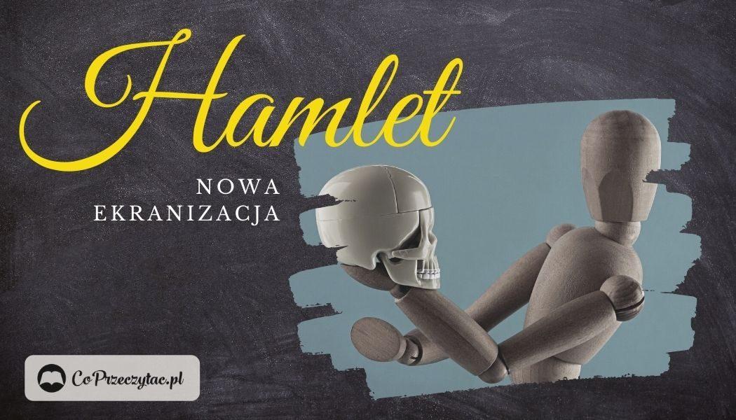 Hamlet nowa adaptacja dramatu Szekspira