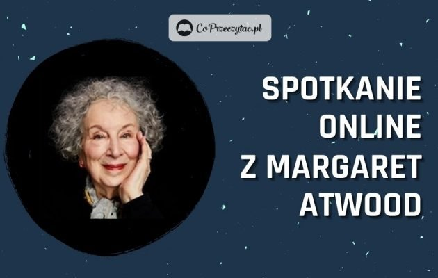 Literacki Sopot organizuje spotkanie online z Margaret Atwood