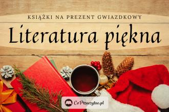 Literatura piękna – książki na prezent gwiazdkowy