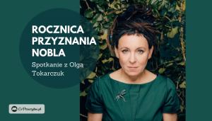 Rocznica przyznania Nagrody Nobla Oldze Tokarczuk
