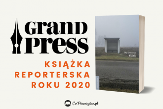 Książka Reporterska Roku Grand Press 2020 - znamy laureatkę!