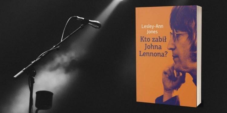 Kto zabił Johna Lennona? Nowość Kto zabił Johna Lennona