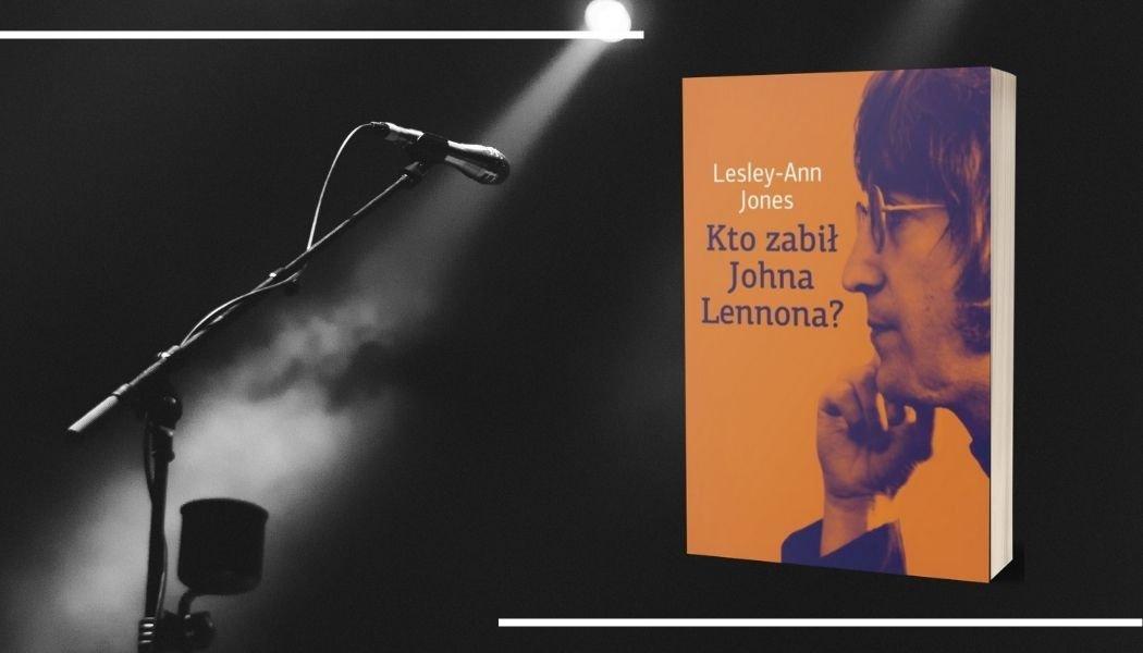 Kto zabił Johna Lennona Sprawdź na TaniaKsiazka.pl >>