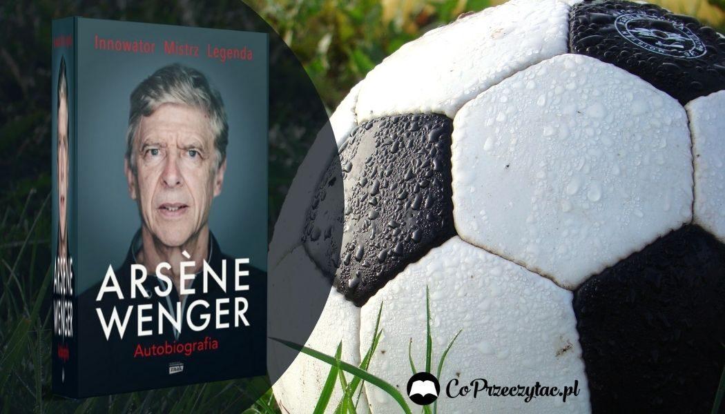 Arsen Wenger Autobiografia Sprawdź na TaniaKsiazka.pl >>
