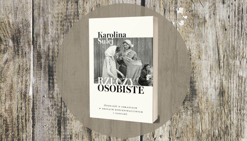 Rzeczy osobiste Karolina Sulej Sprawdź na TaniaKsiazka.pl >>