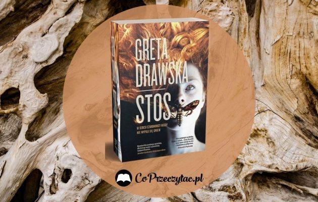 Stos Grety Drawskiej - nowa część świetnie przyjętej serii kryminalnej Stos Grety Drawskiej