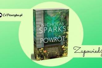 Powrót - nowa książka Sparksa w styczniu nowa książka Sparksa