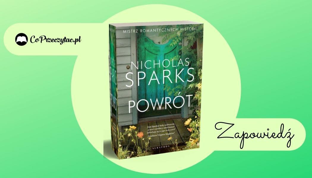 Powrót, nowa książka Sparksa Sprawdź na TaniaKsiazka.pl >>