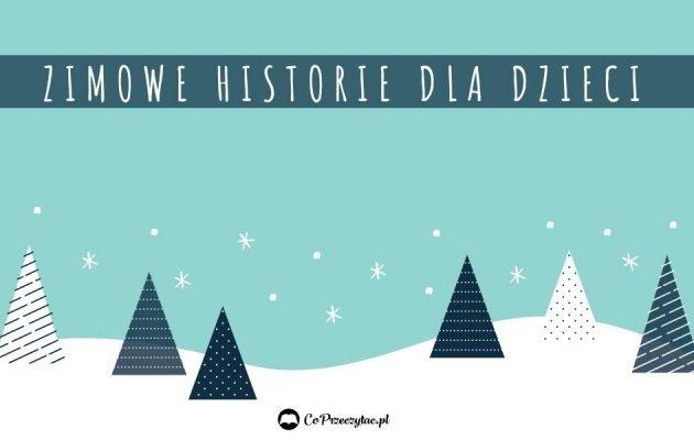 Książki o zimie dla dzieci - sprawdź na TaniaKsiazka.pl