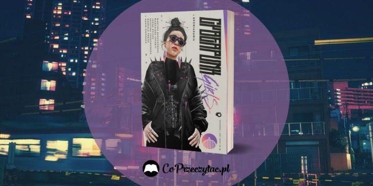 Cyberpunk Girls - recenzja antologii opowiadań