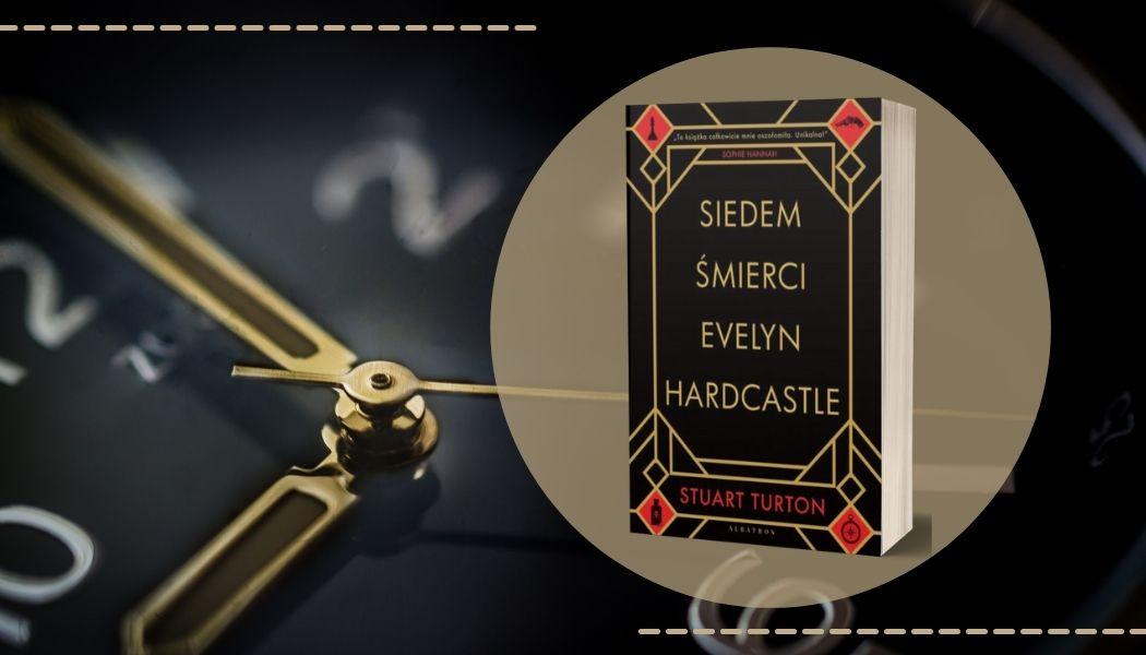 Serial Siedem śmierci Evelyn Hardcastle Sprawdź na TaniaKsiazka.pl >>